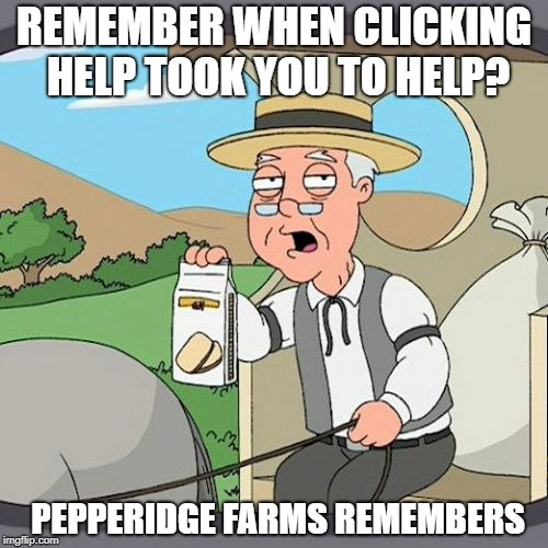 Remember when clicking help took you to help?