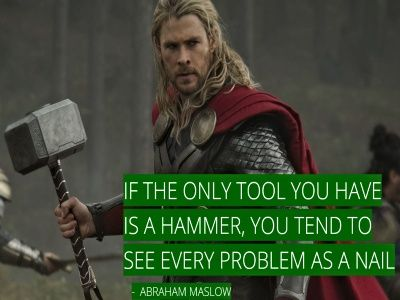 Law of the Instrument - if the only tool you have is a hammer, you tend to see every problem as a nail